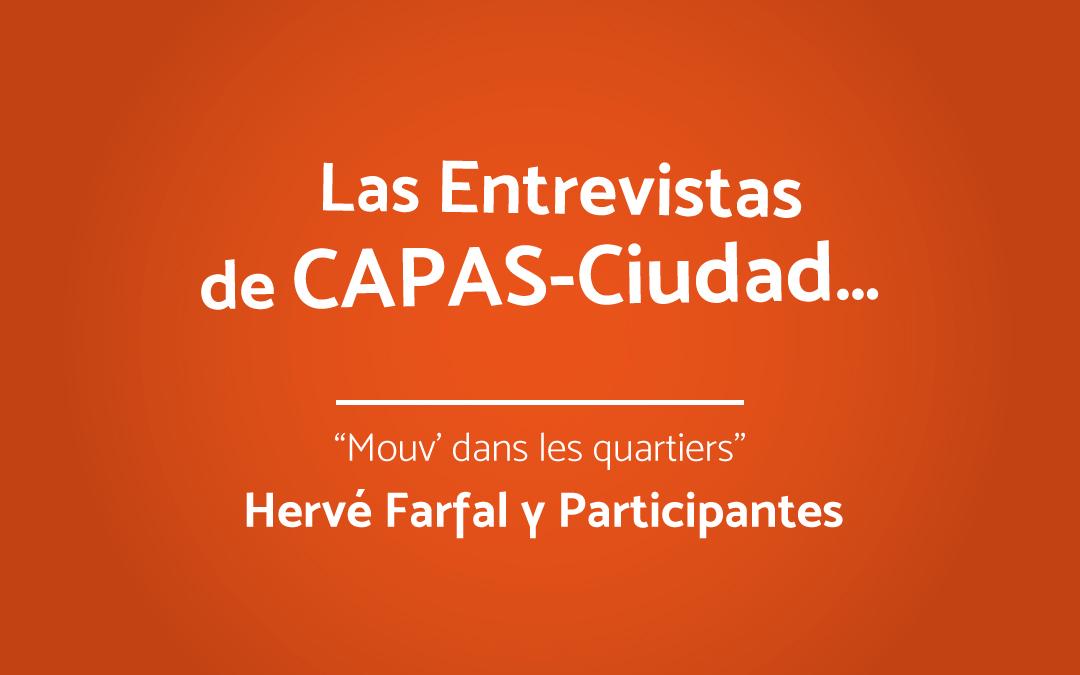 Las Entrevistas de CAPAS-Ciudad | Hervé Farfal