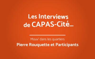 Les interviews de CAPAS-Cité | Pierre Rouquette